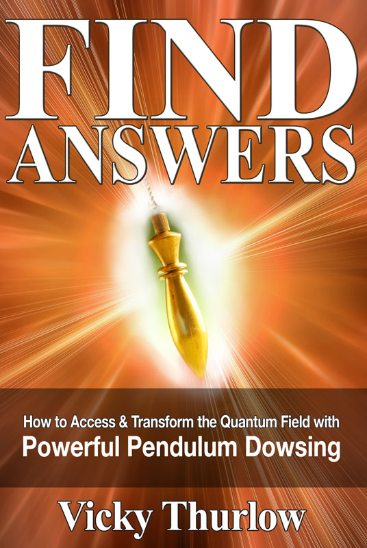 Find Answers, Live Empowered with Pendulum Dowsing - Vicky Thurlow
